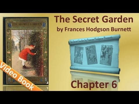 Chapter 06 - The Secret Garden by Frances Hodgson Burnett