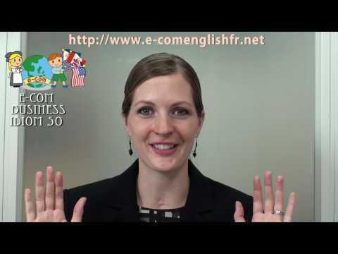 Apprendre l'Anglais en Ligne: Business Idioms 7/50