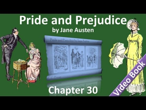 Chapter 30 - Pride and Prejudice by Jane Austen