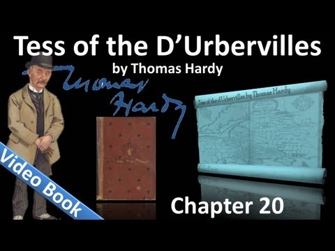 Chapter 20 - Tess of the d'Urbervilles by Thomas Hardy
