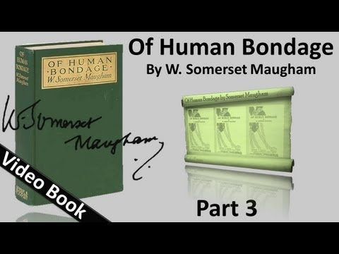 Part 03 - Of Human Bondage Audiobook by W. Somerset Maugham (Chs 29-39)