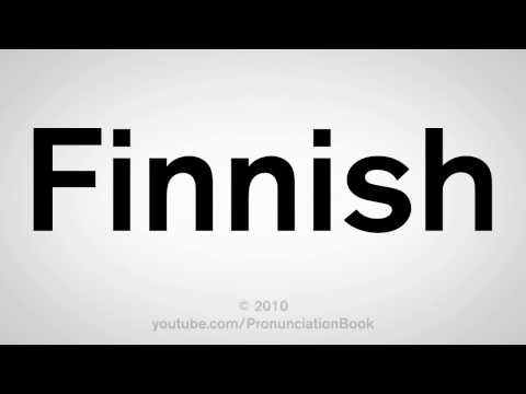 How To Pronounce Finnish