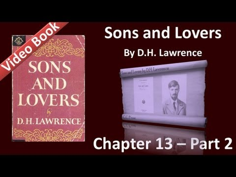 Chapter 13-2 - Sons and Lovers by D. H. Lawrence