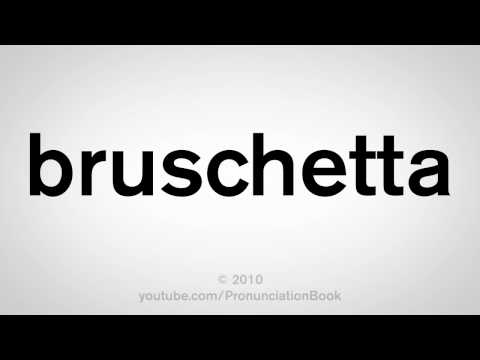 How To Pronounce Bruschetta