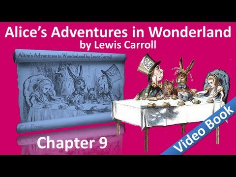 Chapter 09 - Alice's Adventures in Wonderland by Lewis Carroll