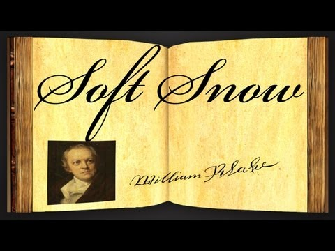 Soft Snow by William Blake - Poetry Reading
