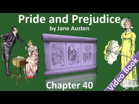 Chapter 40 - Pride and Prejudice by Jane Austen