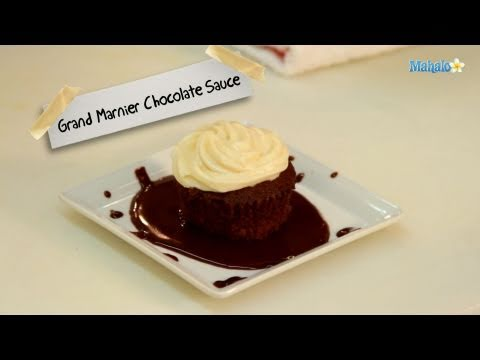 How to Make Grand Marnier Chocolate Sauce