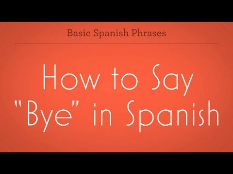 "How to Say ""Bye"" in Spanish"