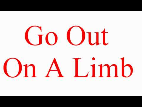 Go Out On A Limb - Vocabulary Builder - ESL British English Pronunciation