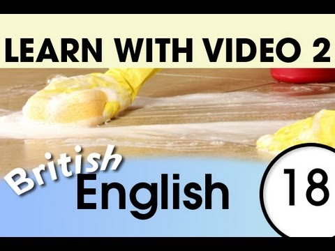Learn British English with Video - British English Expressions That Help with the Housework 2