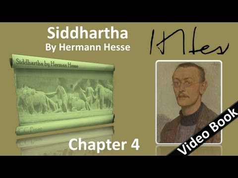 Chapter 04 - Siddhartha by Hermann Hesse