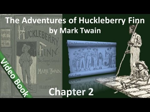 Chapter 02 - The Adventures of Huckleberry Finn by Mark Twain