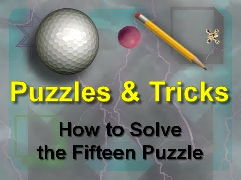 Puzzles & Tricks: How to Solve the Fifteen Puzzle