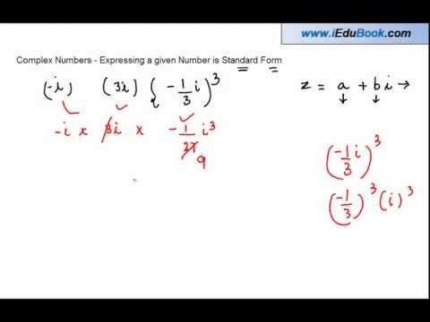 Complex Numbers - Expressing a given Number is Standard Form
