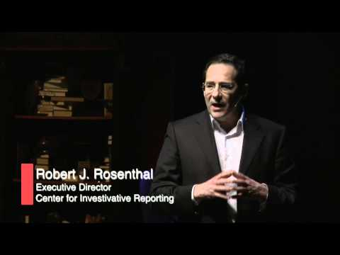 TEDxPresidio - Robert Rosenthal - Investigative journalism in the 21st Century
