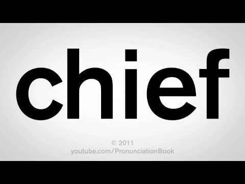 How To Pronounce Chief