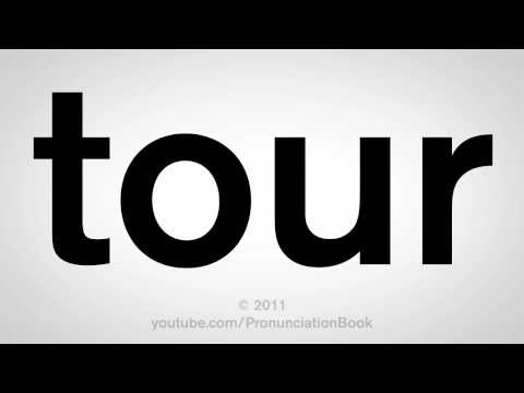 How To Pronounce Tour
