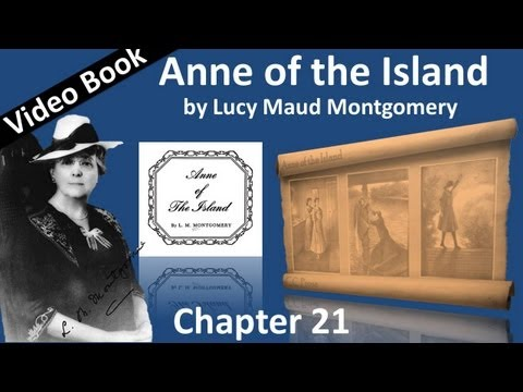 Chapter 21 - Anne of the Island by Lucy Maud Montgomery