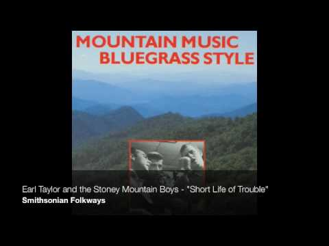 "Earl Taylor and the Stoney Mountain Boys - ""Short Life of Trouble"""