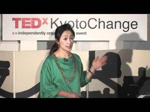 TEDxKyotoChange - Kanae Doi - Developing Human Dignity from Japan