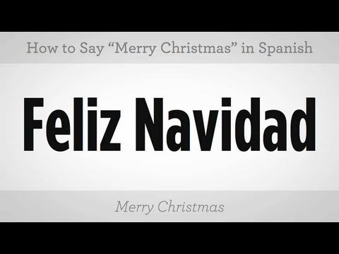 "How to Say ""Merry Christmas"" in Spanish"