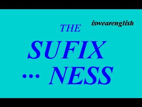 The Suffix ...ness - An Explanation - ESL British English Pronunciation