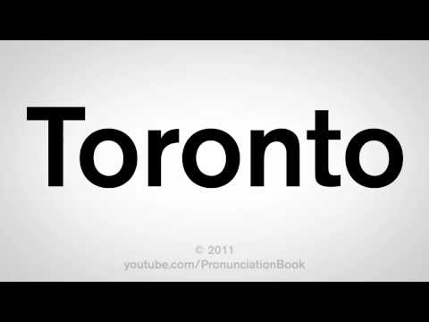 How To Pronounce Toronto