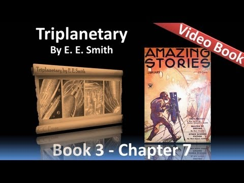 Chapter 07 - Triplanetary by E. E. Smith
