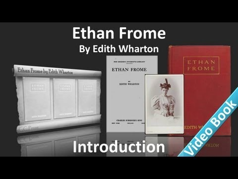 Introduction - Ethan Frome by Edith Wharton