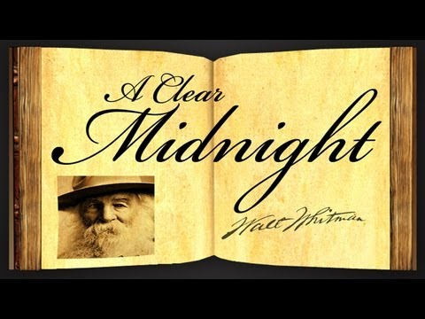 A Clear Midnight by Walt Whitman - Poetry Reading