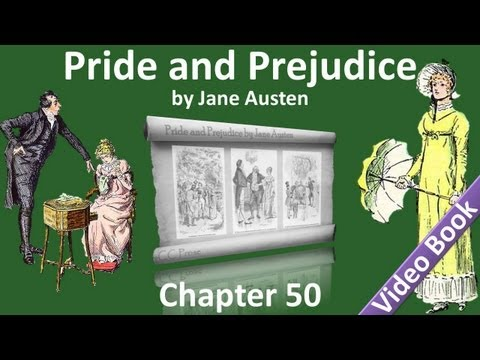 Chapter 50 - Pride and Prejudice by Jane Austen