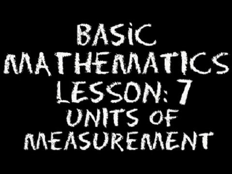 Basic Math: Lesson 7 - Units of Measurement