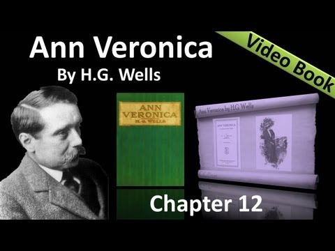 Chapter 12 - Ann Veronica by H. G. Wells