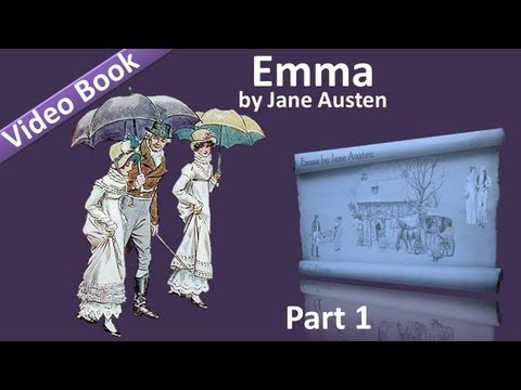 Part 1 - Emma Audiobook by Jane Austen (Vol 1: Chs 01-09)