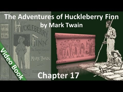 Chapter 17 - The Adventures of Huckleberry Finn by Mark Twain