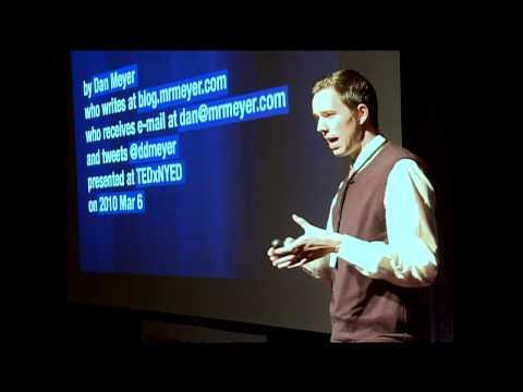 TEDxNYED - Dan Meyer - 03/06/10