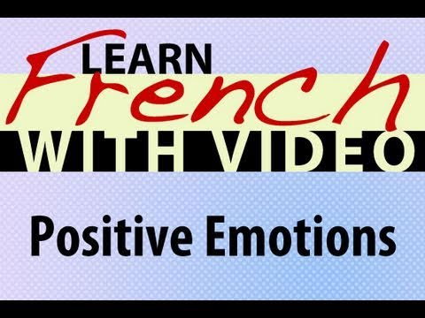 Learn French with Videos - Positive Emotions