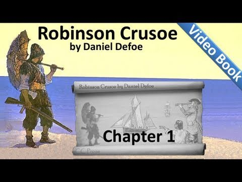 Chapter 01 - The Life and Adventures of Robinson Crusoe by Daniel Defoe
