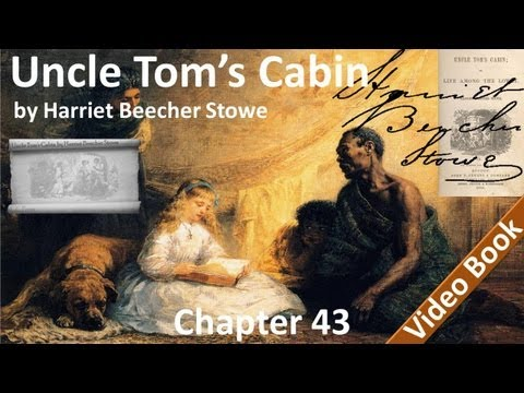 Chapter 43 - Uncle Tom's Cabin by Harriet Beecher Stowe