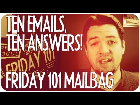 Ten Emails, Ten Answers!  Answering YOUR Questions! : FRIDAY 101 MAILBAG