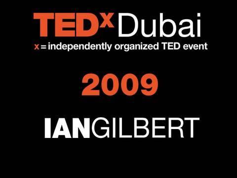 TEDxDubai - Ian Gilbert - 10/10/09