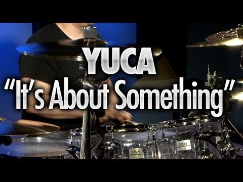 "YUCA ""It's About Something"" - Drum Play-Alongs"