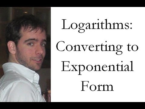 Logarithms - Converting Log into Exponential Form - EASY!!!!!!!!! (Pt. 2 of basic logs)