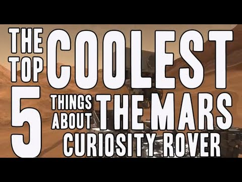 Top 5 Coolest Things about Curiosity