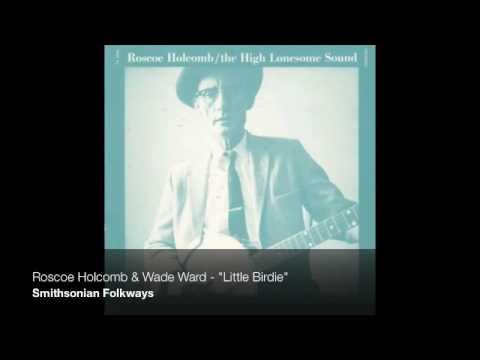 """Roscoe Holcomb - """"Little Birdie"""""""