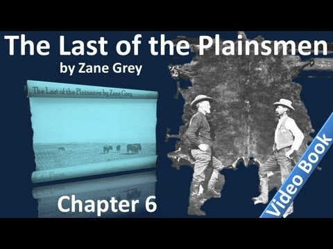Chapter 06 - The Last of the Plainsmen by Zane Grey