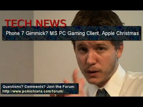 Phone 7 Gimmick?, Microsoft Gaming Client, Apple Christmas