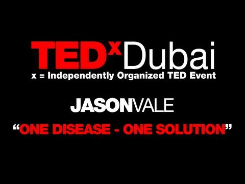 TEDxDubai 2010| Jason Vale| One disease,one solution