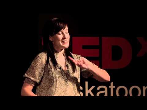 TEDxSaskatoon Ainsley_Robertson A Community Fairy Tale